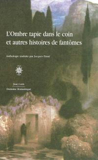 L'ombre tapie dans le coin : et autres histoires de fantômes