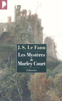 Les mystères de Morley Court : une chronique de la vieille cité de Dublin