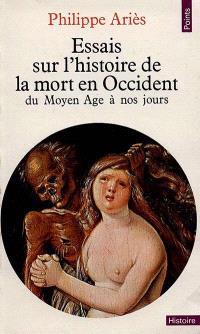 Essais sur l'histoire de la mort en Occident : du Moyen Age à nos jours