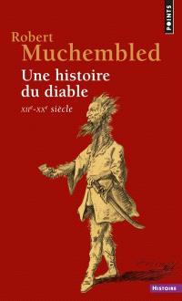 Une histoire du diable : XIIe-XXe siècle