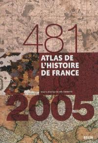 Atlas de l'histoire de France : 481-2005