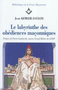 Le labyrinthe des obédiences maçonniques