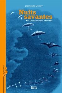 Nuits savantes : une histoire des rêves (1800-1945)