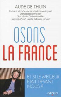 Osons la France : et si le meilleur était devant nous ?