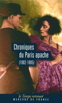 Chroniques du Paris apache (1902-1905)