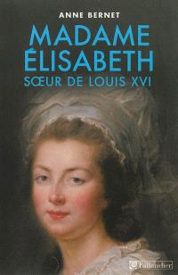 Madame Elisabeth, soeur de Louis XVI