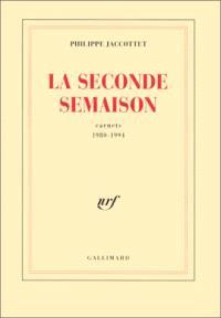 La semaison. Volume 2, La seconde semaison : carnets 1980-1994