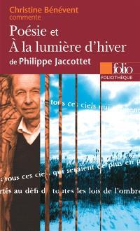 Poésie et A la lumière d'hiver de Philippe Jaccottet