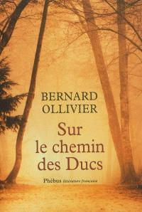 Sur le chemin des ducs : la Normandie à pied de Rouen au Mont-Saint-Michel