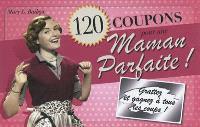 120 coupons pour une maman parfaite !