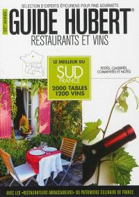 Guide Hubert 2013 : restaurants et vins : le meilleur du Sud France
