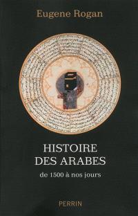 Histoire des Arabes : de 1500 à nos jours