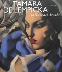 Tamara de Lempicka : la reine de l'Art déco : Pinacothèque de Paris, 18 avril-8 septembre 2013