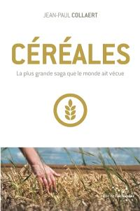 Céréales : la plus grande saga que le monde ait vécue