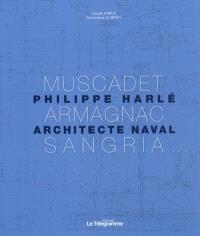 Philippe Harlé, architecte naval : Muscadet, Armagnac, Sangria...