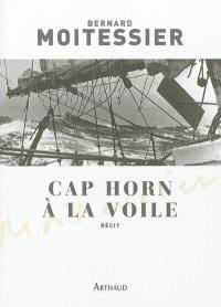 Cap Horn à la voile : 14.216 milles sans escales : récit