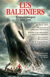 Les baleiniers : témoignages, 1820-1880