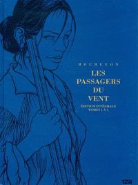 Les passagers du vent : édition intégrale : tomes 1 à 5