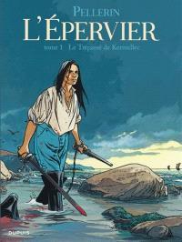 L'Epervier. Volume 1, Le trépassé de Kermellec