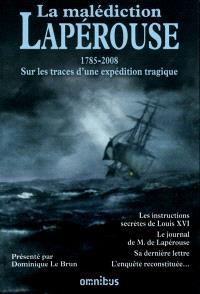 La malédiction Lapérouse : 1785-2008 : sur les traces d'une expédition tragique