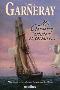 Moi, Garneray, artiste et corsaire...