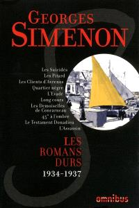 Les romans durs. Volume 2, 1934-1937