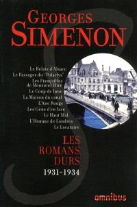 Les romans durs. Volume 1, 1931-1934