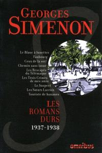 Les romans durs. Volume 3, 1937-1938