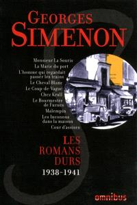 Les romans durs. Volume 4, 1938-1941