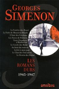 Les romans durs. Volume 6, 1945-1947