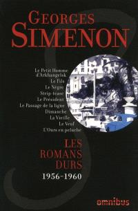 Les romans durs. Volume 10, 1956-1960