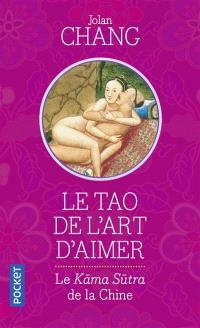 Le tao de l'art d'aimer : le Kama-sûtra de la Chine