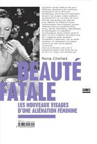 Beauté fatale : les nouveaux visages d'une aliénation féminine