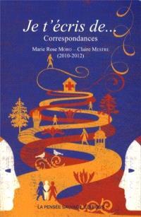 Je t'écris de... : correspondance entre Marie Rose Moro et Claire Mestre