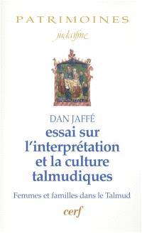 Essai sur l'interprétation et la culture talmudiques : femmes et familles dans le Talmud