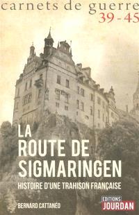 La route de Sigmaringen : histoire d'une trahison française