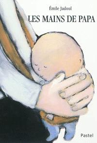 Les mains de papa