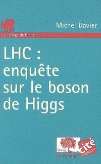 LHC, enquête sur le boson de Higgs