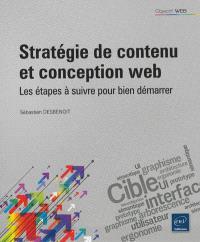 Stratégie de contenu et conception web : les étapes à suivre pour bien démarrer