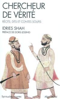 Chercheur de vérité : récits, dits et contes soufis