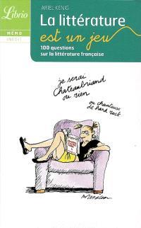 La littérature est un jeu : 100 questions sur les classiques de la littérature française