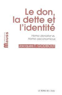 Le don, la dette et l'identité : homo donator versus homo oeconomicus