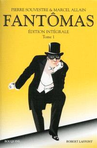 Fantômas : édition intégrale. Volume 1