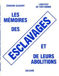 Les mémoires des esclavages et de leurs abolitions