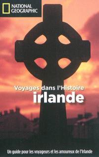 Voyages dans l'histoire : Irlande
