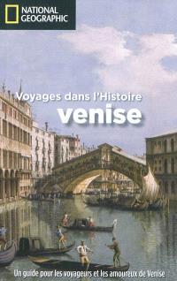 Voyages dans l'histoire : Venise