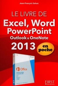 Le livre de Excel, Word, PowerPoint, Outlook & OneNote 2013 : en poche