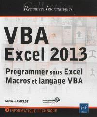 VBA Excel 2013 : programmer sous Excel : macros et langage VBA