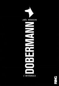Dobermann, l'intégrale : thriller. Volume 1