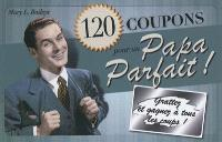 120 coupons pour un papa parfait !